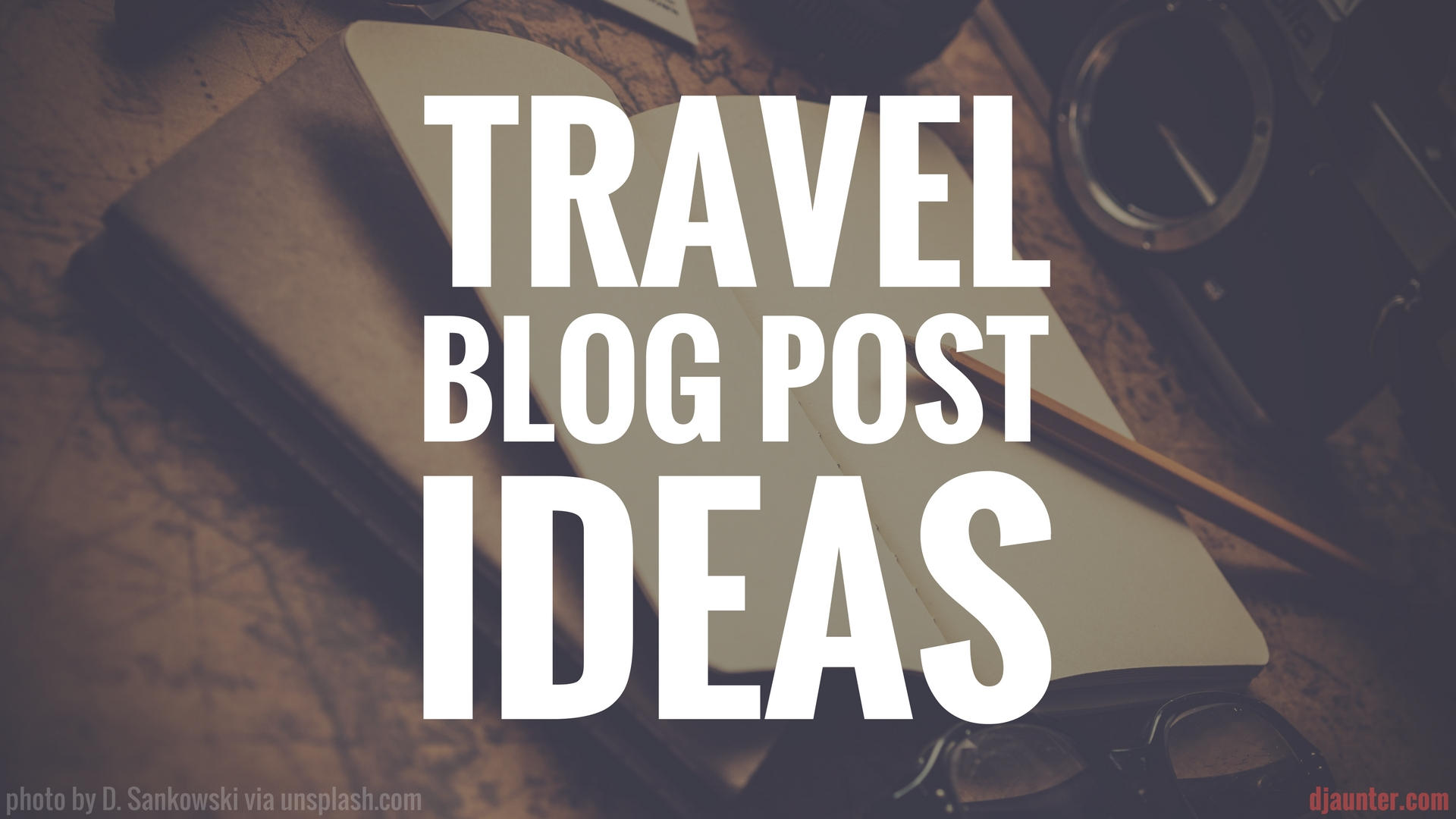 Travel Blog Post Ideas Featured